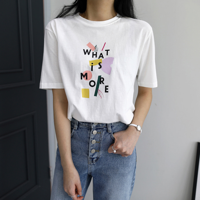 WHAT IS MORE Print T-Shirt